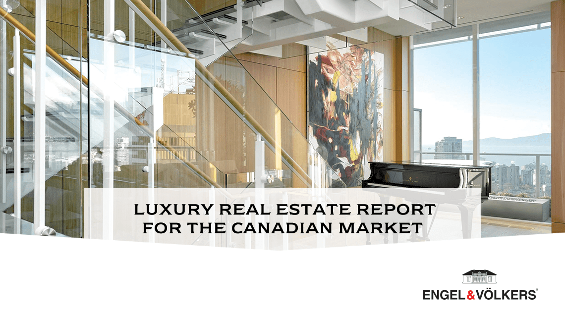 Luxury real estate report for the canadian market